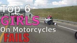 Top 6 GIRL On Motorcycle FAILS Compilation Biker GIRLS Tandem FAIL Wheelie 2up Bike Stunts Videos