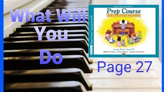 What Will You Do? Alfred's Basic Piano Library Prep Course For The Young Beginner Level B