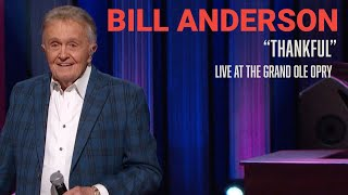 Bill Anderson - Thankful | Live At The Grand Ole Opry