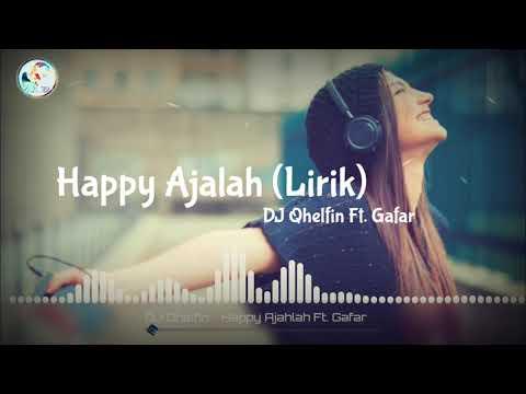 dj-qhelfin-ft.-gafar---happy-ajalah-(santai)-lirik