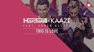 Hardwell & KAAZE feat. Loren Allred - This Is Love