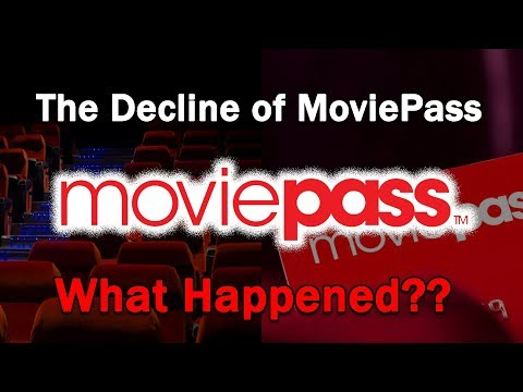 The Decline of MoviePass...What Happened?