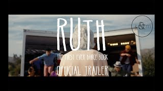 RUTH - Official Trailer for the First Ever Dance Book