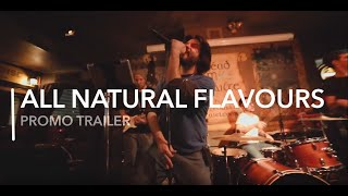 All Natural Flavours - Promo Trailer (2017)