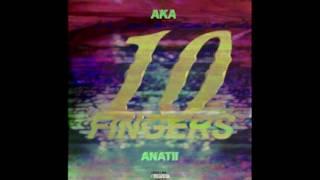 AKA x Anatii - 10 Fingers