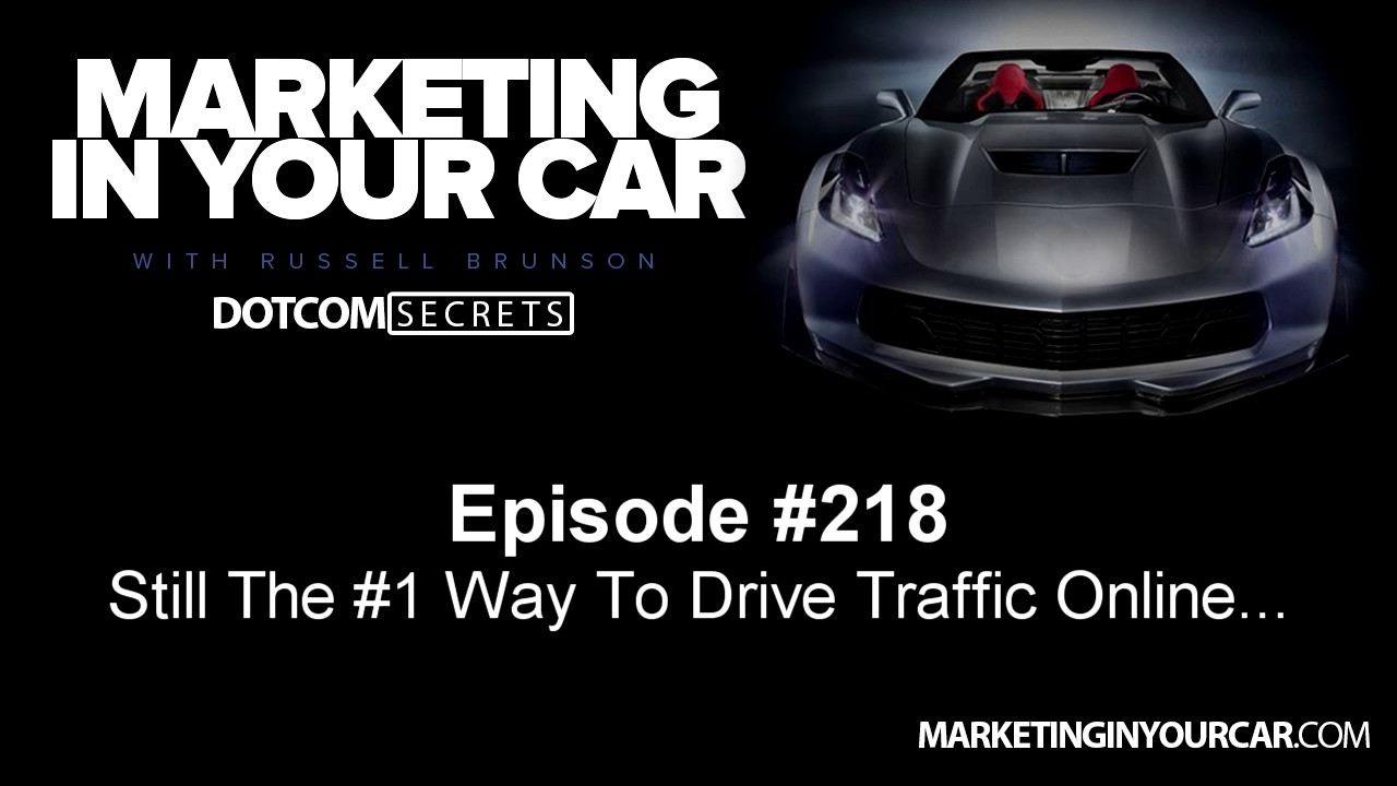 218 - Still The #1 Way To Drive Traffic Online...