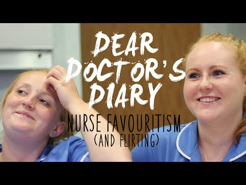 Dear Doctor's Diary: Nurses, Flirting and Favouritism