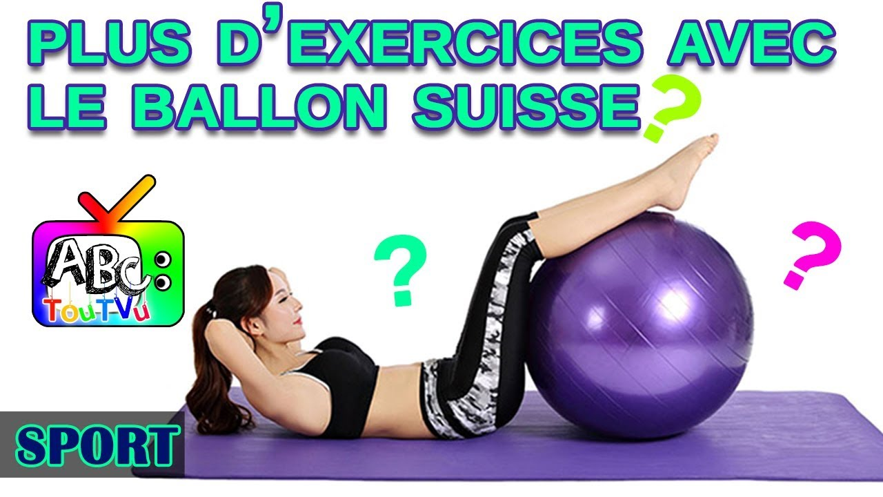 Fabuleux Sport : plus d'exercices avec le ballon suisse. - YouTube TK43
