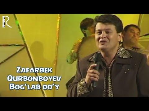 Zafarbek Qurbonboyev - Bog'lab qo'y | Зафарбек Курбонбоев - Боглаб куй
