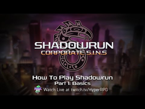 How To Play Shadowrun with Lauren Bond: Part 1- Basics