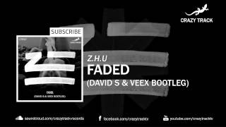 Z.H.U - FADED  (David S & Veex Bootleg) [Out Now]