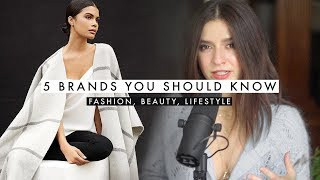 5 Brands You Should Know About