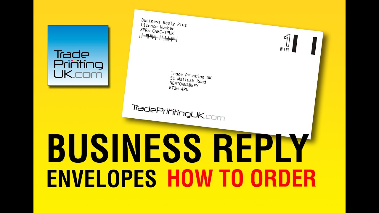 How To Order BUSINESS REPLY ENVELOPES From Trade Printing UK Prepaid By Royal Mail