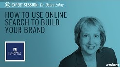 How To Use Online Search To Build Your Brand - Dr. Debra Zahay