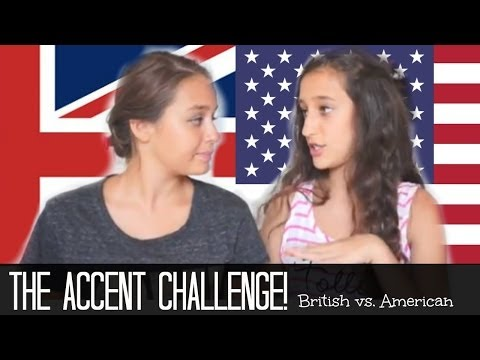 The Accent Challenge! British vs. American