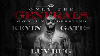 Kevin Gates - Luv Bug [ Audio]