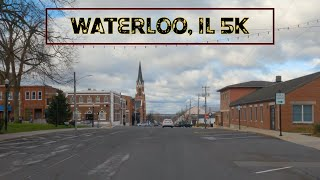 An Under the Radar Town With A German Influence: Waterloo, Illinois 5K.