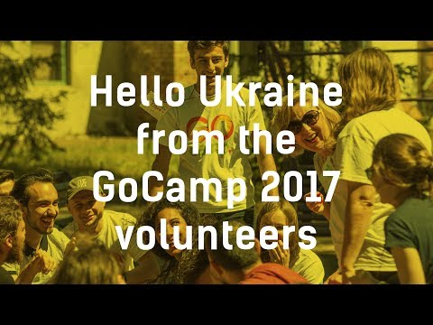 Hello Ukraine from the GoCamp 2017 volunteers
