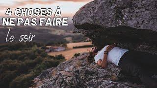 4 CHOSES À NE PAS FAIRE LE SOIR ! - YouTube