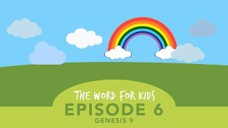 The Word for Kids: Episode 6