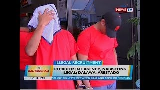 BT: Recruitment agency, nabistong ilegal; dalawa, arestado