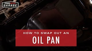 How To Swap Out An Oil Pan