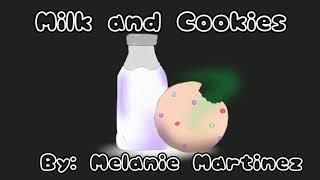 Milk and Cookies || Melanie Martinez || GLMV