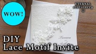 DIY Elegant Lace Motif Wedding Invitation | How to make easy invitations