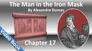 Chapter 17 - The Man in the Iron Mask by Alexandre Dumas - High Treason