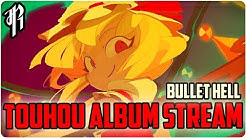 BULLET HELL - TOUHOU ALBUM || OFFICIAL STREAM