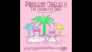 Princess Chelsea The Cigarette Duet hourly version