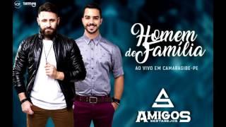 AMIGOS SERTANEJOS - HOMEM DE FAMÍLIA - AO VIVO EM CAMARAGIBE - PE
