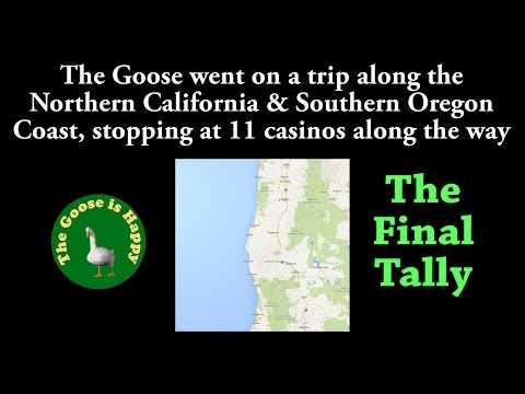 The Goose + FINAL TALLY + Plays Slot Machines N Calif & S Oregon