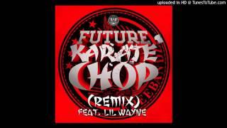 Future Ft Lil Wayne Karate Chop Instrumental download