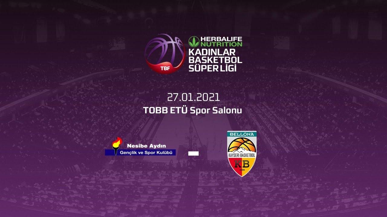 Nesibe Aydın – Bellona Kayseri Basketbol Herbalife Nutrition KBSL 18.Hafta