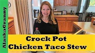 Crockpot Chicken Taco Stew
