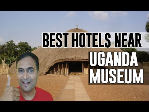 Best Hotel   Accommodation near Uganda Museum, Kampala