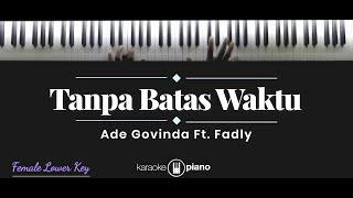 Download Tanpa Batas Waktu - Ade Govinda ft. Fadly (KARAOKE PIANO - FEMALE LOWER KEY)