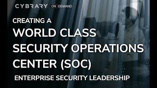 Building a World Class SOC | Enterprise Security Leadership Session 6