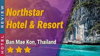 Northstar hotel & resort review   hotels in ban mae kon thailand