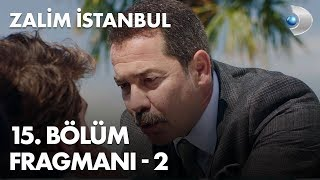 Zalim İstanbul 15. Bölüm Fragmanı - 2
