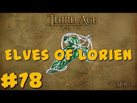 Third Age Total War: Elves of Lórien #78 ~ Live Stream Lorien