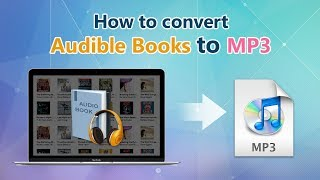 How to convert Audible Books to MP3 format