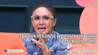 Download 13 TAHUN MENJANDA, KEBIASAAN YUNI SHARA DIBONGKAR IIS DAHLIA   PAGI PAGI AMBYAR (20/9/21) P2