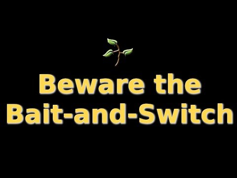 Beware the Bait and Switch