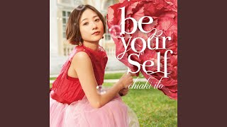 Provided to YouTube by avex trax be yourself · CHIAKI ITO be yourself ℗ AVEX ENTERTAINMENT INC. Released on: 2019-08-02 Composer: KEN for 2SOUL ...
