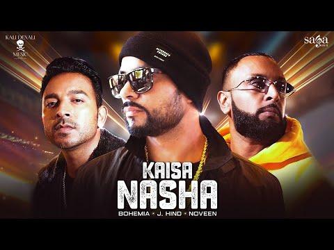 Kaisa Nasha | BOHEMIA | J.Hind | Noveen Morris | New Punjabi Song 2020 | Saga Music | Kali Denali