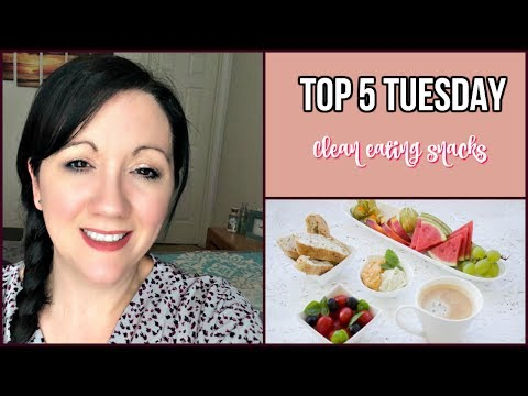 top-5-tuesday-#9-|-clean-eating-snacks