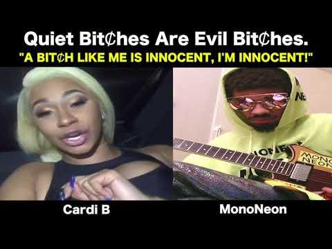 """MonoNeon & Cardi B - """"Quiet Bi*ches Are Evil Bi*ches"""""""