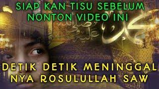 Download SEDIH!! Detik-Detik Wafatnya Rasulullah SAW Mp3